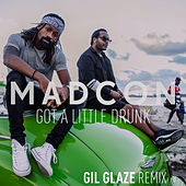 Got a Little Drunk (Gil Glaze Remixes) by Madcon