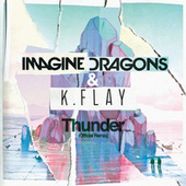 Thunder (Official Remix) van Imagine Dragons & K.Flay