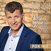 Wir sind im Herzen jung (Fox Mix) by Semino Rossi