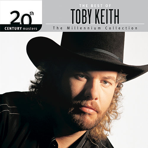 The Best Of Toby Keith 20th Century Masters The Millennium Collection by Toby Keith