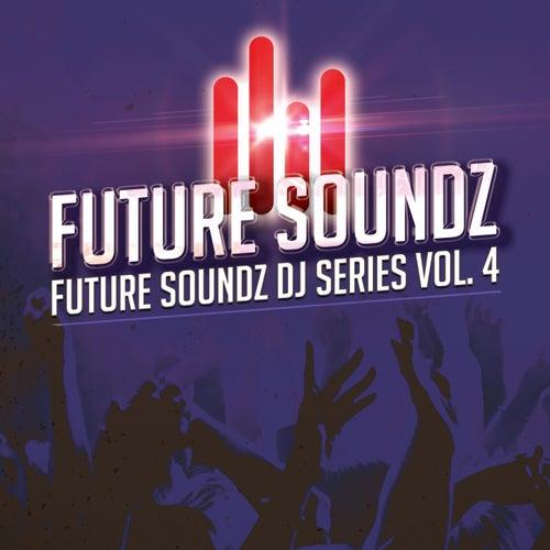 Future Soundz DJ Series, Vol. 4 by Various Artists