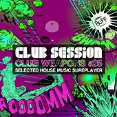 Club Session pres. Club Weapons, Vol. 25 von Various Artists