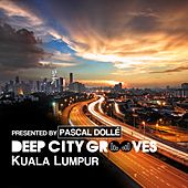 Deep City Grooves Kuala Lumpur - Presented By Pascal Dolle & Pottjunge von Various Artists