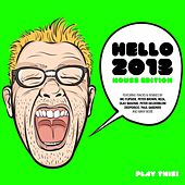 Hello 2013 - House Edition by Various Artists