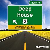 Road To Deep House, Vol. 2 by Various Artists