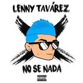 No Sé Nada de Lenny Tavárez