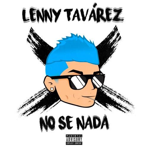 No Sé Nada by Lenny Tavárez