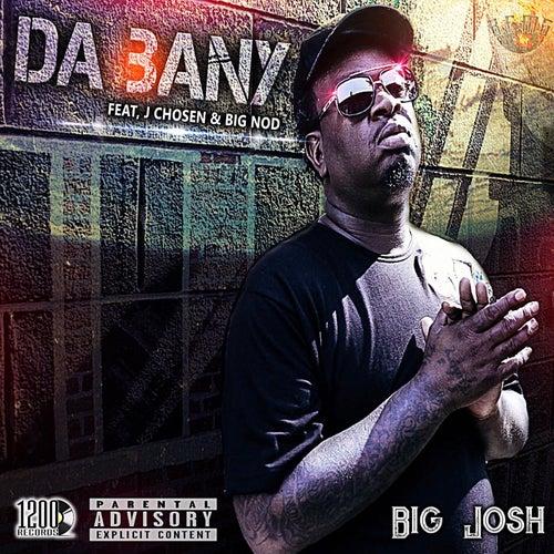 Da Bany (feat. J Chosen & Big Nod) by Big Josh
