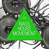Bass House Movement, Vol. 7 by Various Artists