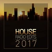 House Radio Edits 2017 de Various Artists