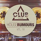 House Rumours, Vol. 18 by Various Artists