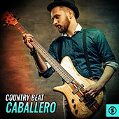 Country Beat Caballero by Various Artists