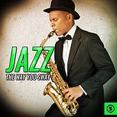 Jazz The Way You Sway by Various Artists