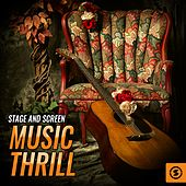 Stage And Screen Music Thrill by Various Artists