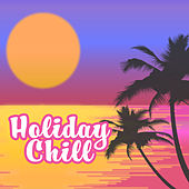 Holiday Chill – Ibiza 2017, Cool Summer Time, Melodies to Rest, Ambient Summer von Chill Out