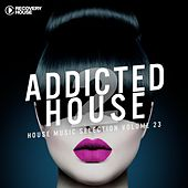 Addicted 2 House, Vol. 23 by Various Artists