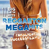 Reggaeton Mega Hits, Vol. 2 (I migliori successi latini) de Various Artists