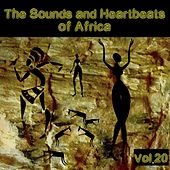 The Sounds and Heartbeat of Africa, Vol. 20 by Various Artists