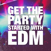 Get the Party Started With EDM de Various Artists