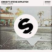 Those Lights (feat. Stevie Appleton) von Cmc$