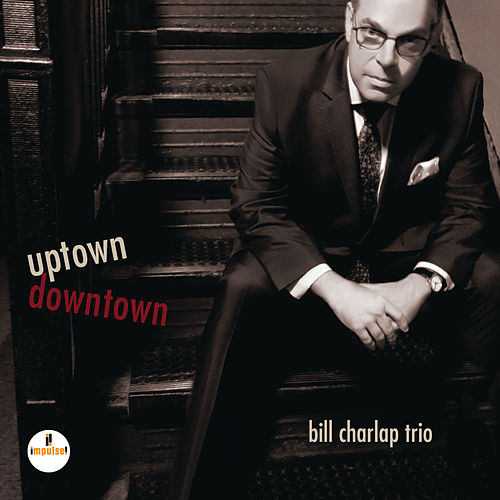Uptown, Downtown de Bill Charlap