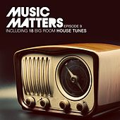 Music Matters - Episode 9 by Various Artists