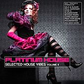 Platinum House, Vol. 8 (Selected House Vibes) by Various Artists