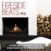 Fireside Beats, Pt. 2 (18 Rare Deep & Grooving Pieces of House Music for Special Occasions) by Various Artists