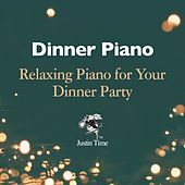 Dinner Piano - Relaxing Piano for Your Dinner Party di Various Artists
