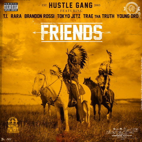 Friends by Hustle Gang