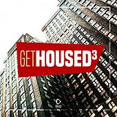 Get Housed, Vol. 3 by Various Artists
