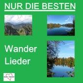 Nur die Besten - Wander Lieder by Various Artists
