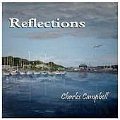 Reflections by Charles Campbell
