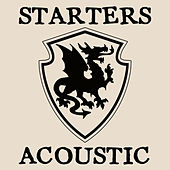Starters Acoustic (Acoustic) by The Starters