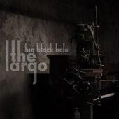 Big Black Hole by Largo