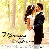 Matrimonio all'Italiana – Italian Wedding Music, Best Romantic Wedding Songs, Wedding March and Piano Traditional Finiculì Finiculà by Italian Restaurant Music Academy