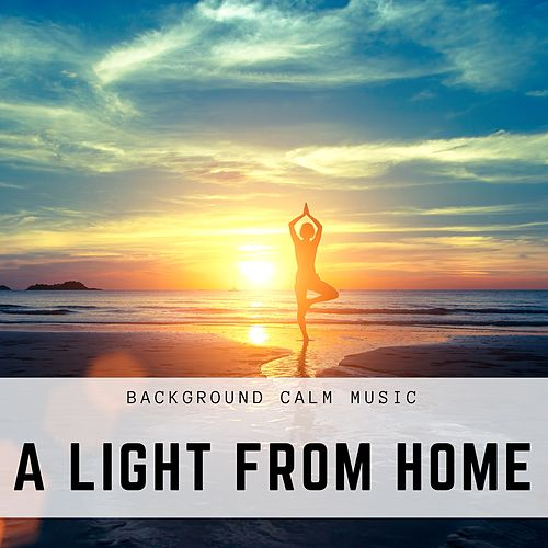 A Light From Home - Calm Music, Instrumental Relaxing Music for Reading, Concentration, Focus, Inspiring Music for Relaxation, Background Calm Music von Enya