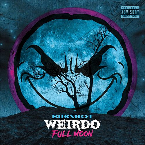 Weirdo: Full Moon by Bukshot