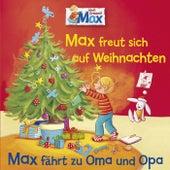 06: Max freut sich auf Weihnachten / Max fährt zu Oma und Opa by Mein Freund Max