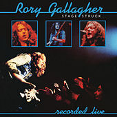 Stage Struck (Live / Remastered 2013) van Rory Gallagher