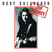 Top Priority (Remastered 2012) van Rory Gallagher