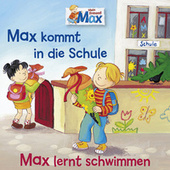 01: Max kommt in die Schule / Max lernt schwimmen von Mein Freund Max