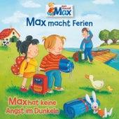 16: Max macht Ferien / Max hat keine Angst im Dunkeln by Mein Freund Max