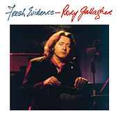 Fresh Evidence (Remastered 2013) van Rory Gallagher