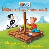 07: Max baut ein Piratenschiff / Max wünscht sich ein Kaninchen by Mein Freund Max
