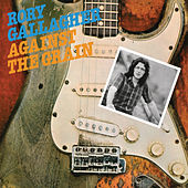 Against The Grain (Remastered 2012) di Rory Gallagher