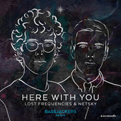 Here With You (Bassjackers Remix) by Lost Frequencies