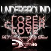 Closer Love (Underground) de DJ Dangerous Raj Desai