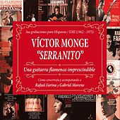 Una guitarra flamenca imprescindible. Sus grabaciones para Hispavox/EMI (1962-65) de Victor Monge