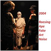Fake Art Noise by Roesing Ape